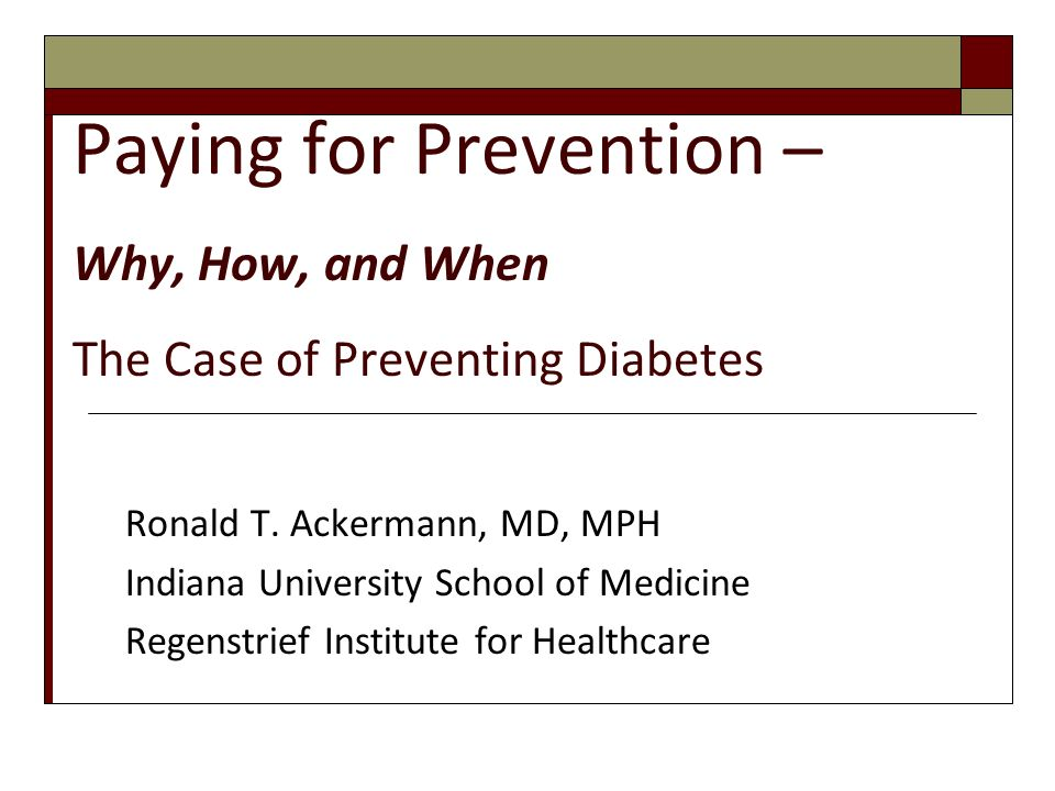 Paying for Prevention – Why, How, and When The Case of Preventing Diabetes