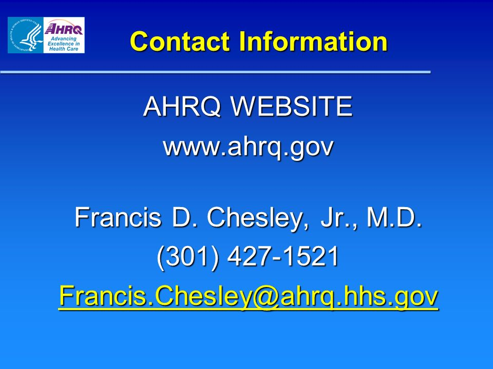 Contact Information AHRQ WEBSITE. www.ahrq.gov. Francis D.