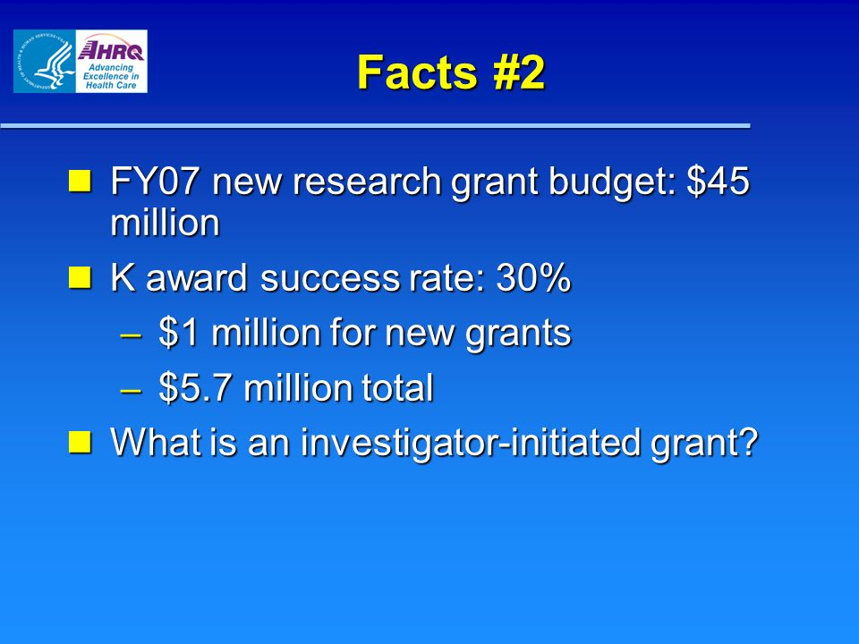 Facts #2 FY07 new research grant budget: $45 million