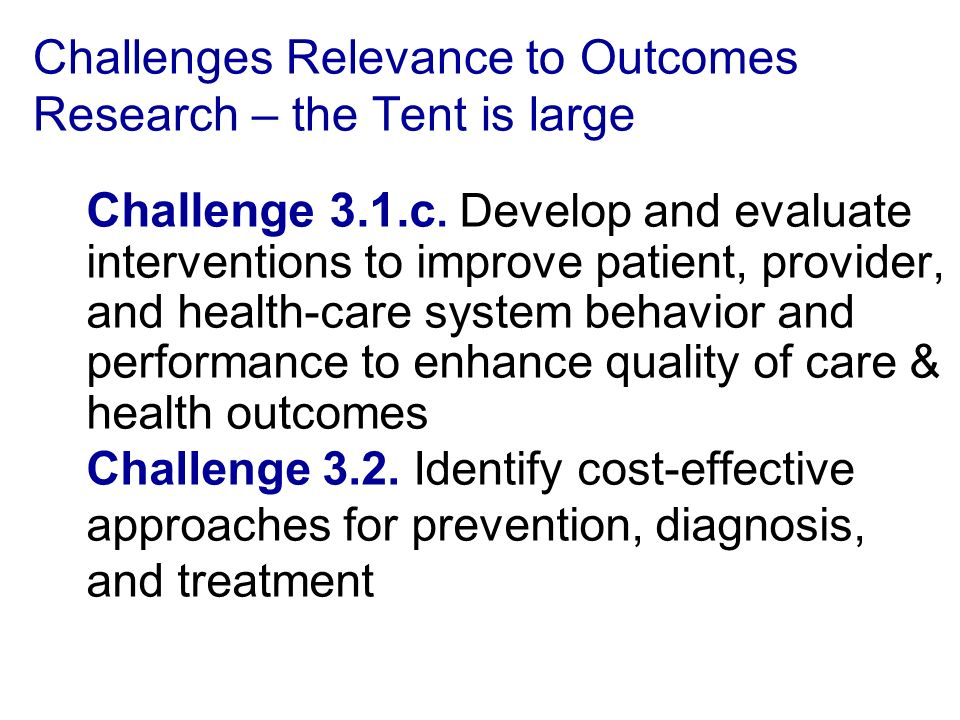 Challenges Relevance to Outcomes Research – the Tent is large