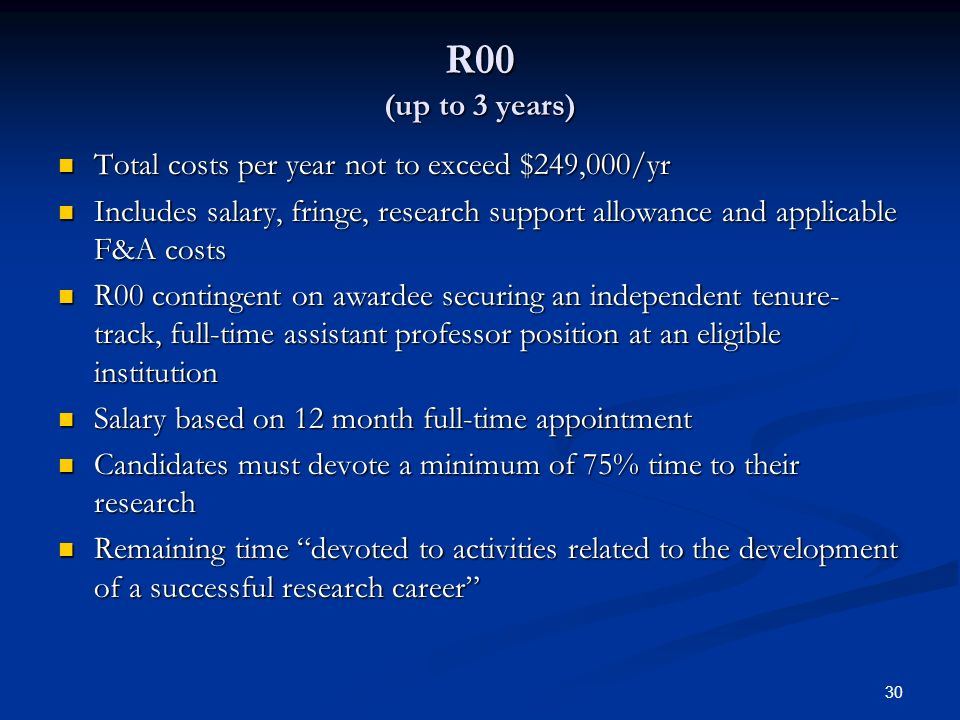 R00 (up to 3 years) Total costs per year not to exceed $249,000/yr