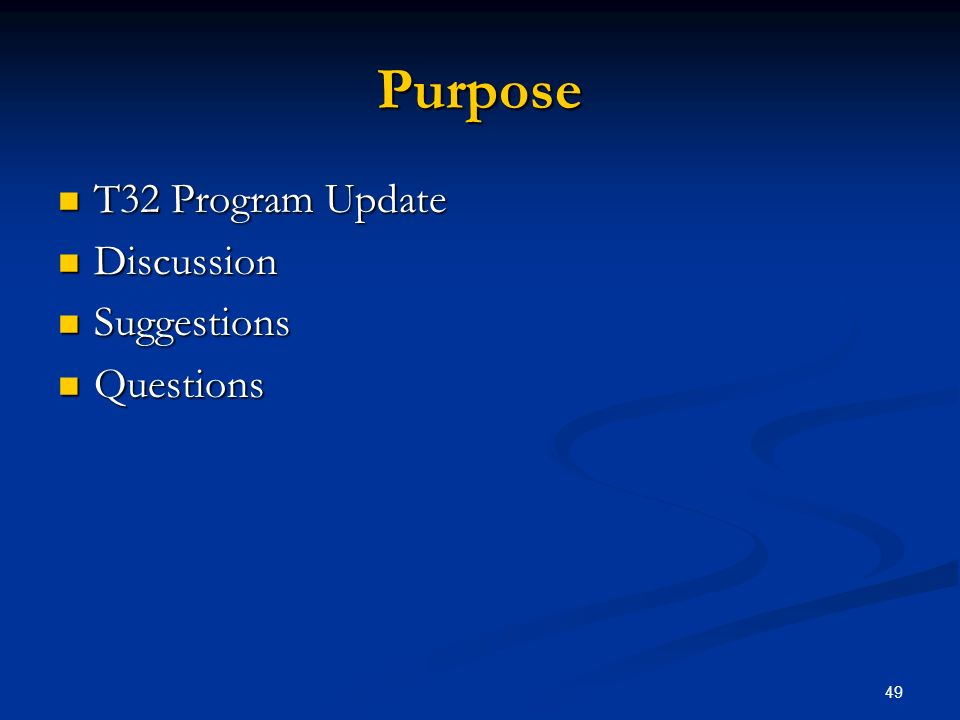 Purpose T32 Program Update Discussion Suggestions Questions