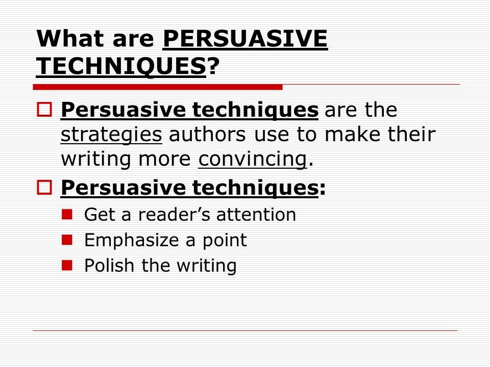 Persuasive Techniques Used In Writing Ppt Video Online Download