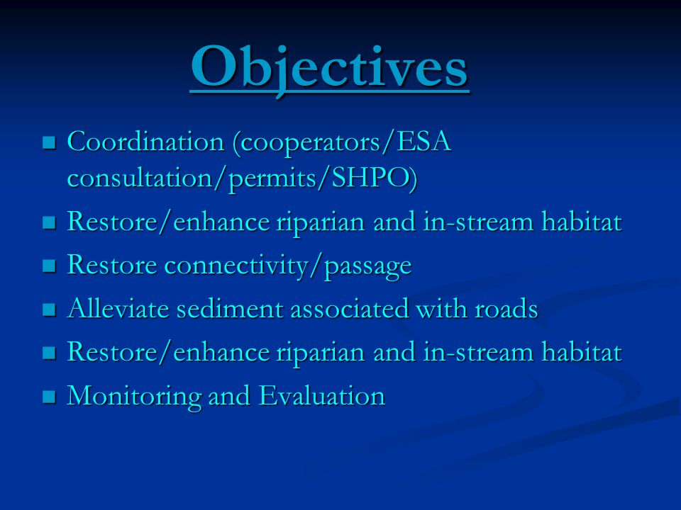 Objectives Coordination (cooperators/ESA consultation/permits/SHPO)