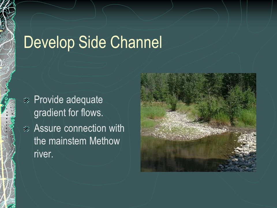 Develop Side Channel Provide adequate gradient for flows.