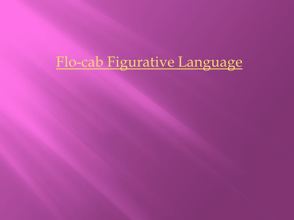 Flo-cab Figurative Language