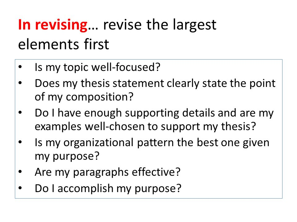 In revising… revise the largest elements first