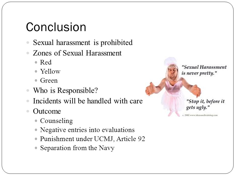 Conclusion Sexual harassment is prohibited Zones of Sexual Harassment