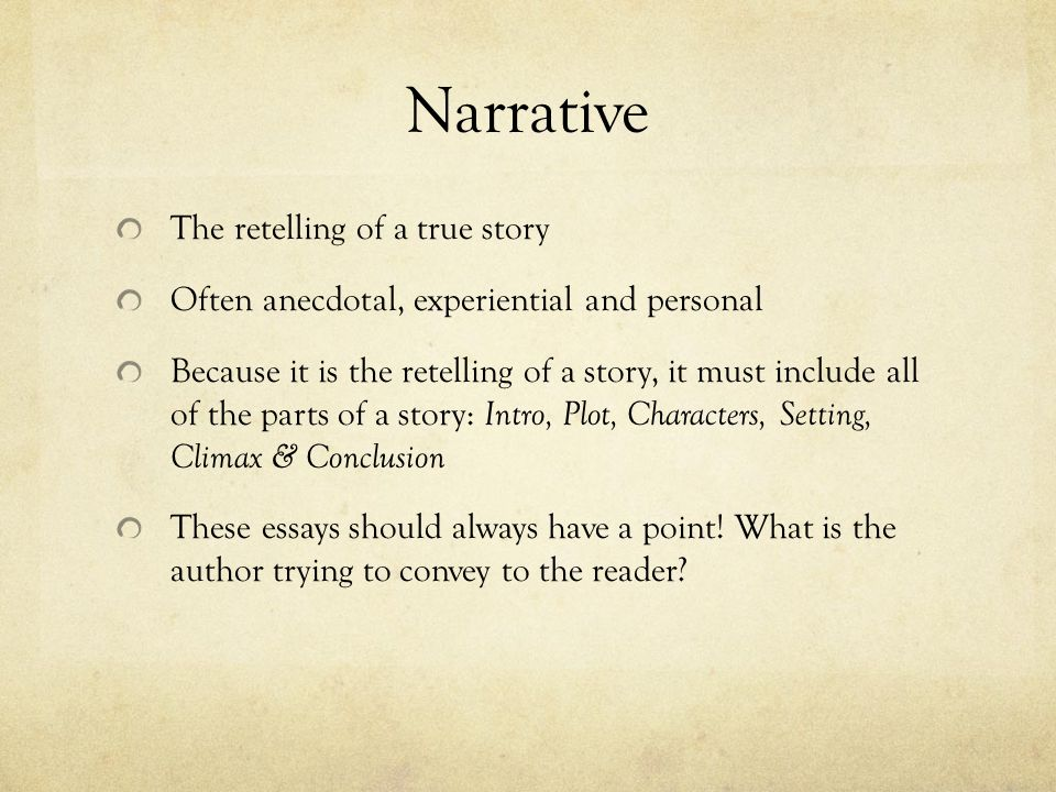 Narrative The retelling of a true story
