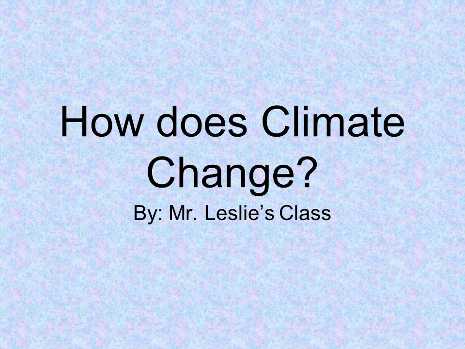 How does Climate Change