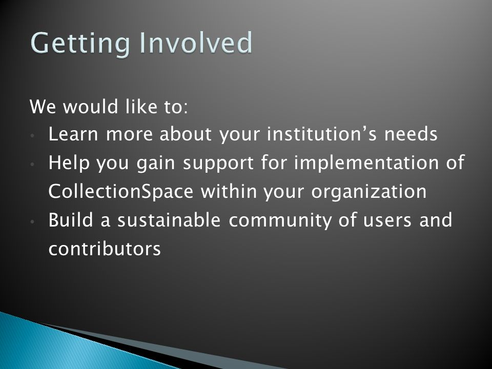 Getting Involved We would like to: