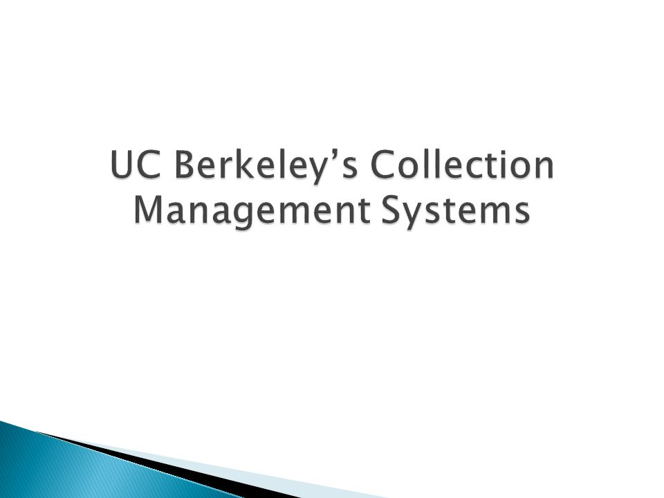 UC Berkeley's Collection Management Systems