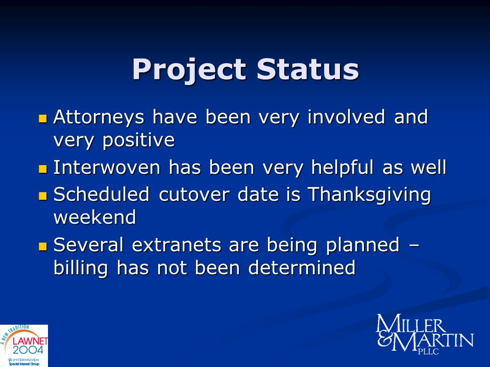 Project Status Attorneys have been very involved and very positive