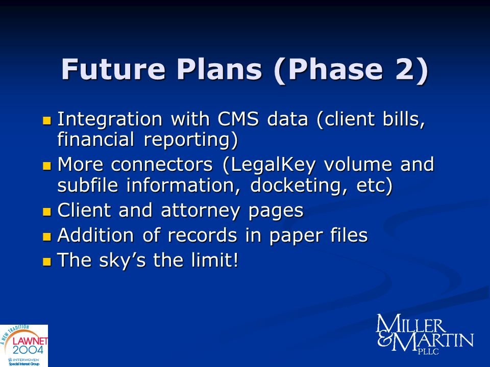 Future Plans (Phase 2) Integration with CMS data (client bills, financial reporting)