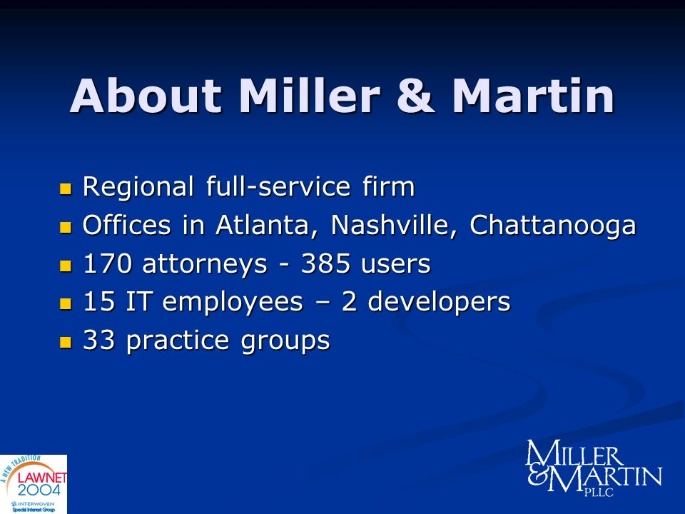 About Miller & Martin Regional full-service firm