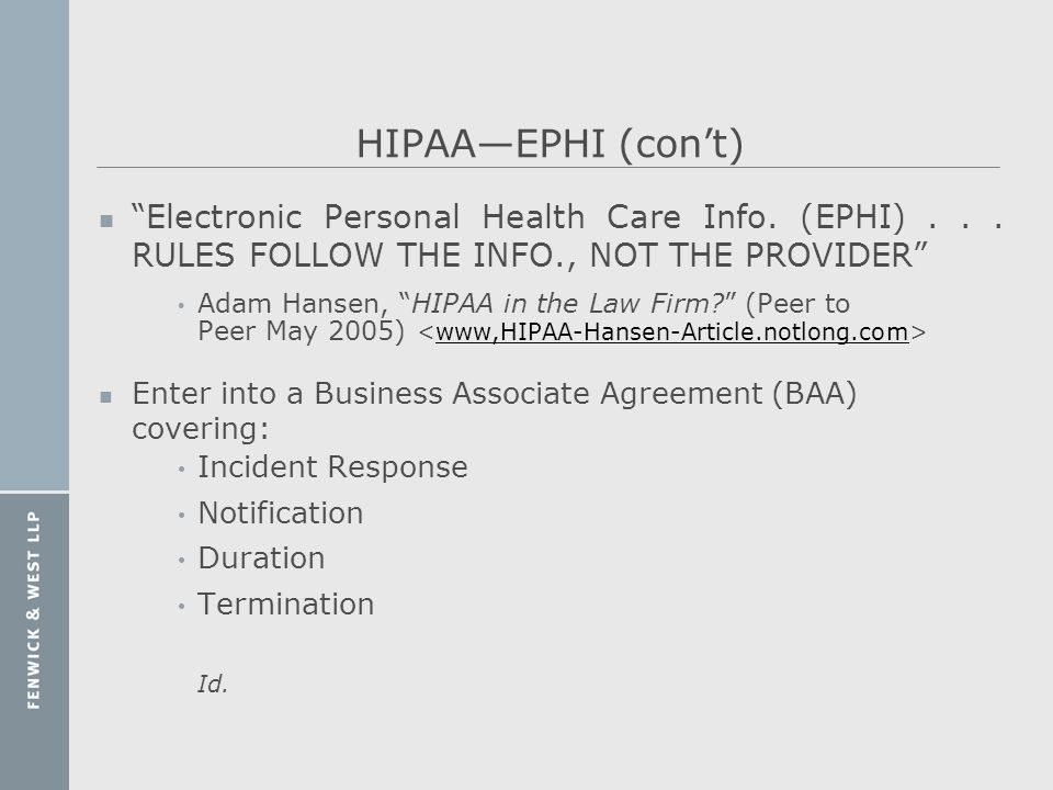 HIPAA—EPHI (con't) Electronic Personal Health Care Info. (EPHI) . . . RULES FOLLOW THE INFO., NOT THE PROVIDER