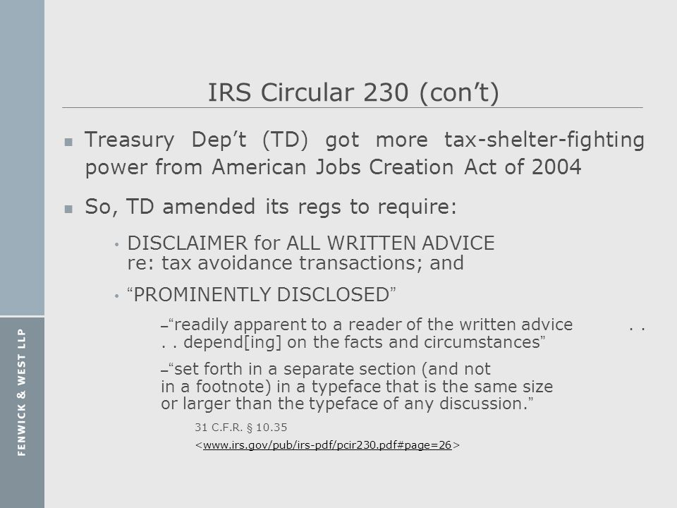 IRS Circular 230 (con't) Treasury Dep't (TD) got more tax-shelter-fighting power from American Jobs Creation Act of 2004.