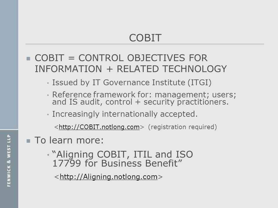 COBIT COBIT = CONTROL OBJECTIVES FOR INFORMATION + RELATED TECHNOLOGY