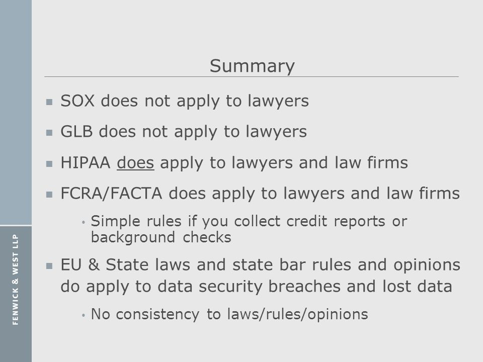 Summary SOX does not apply to lawyers GLB does not apply to lawyers