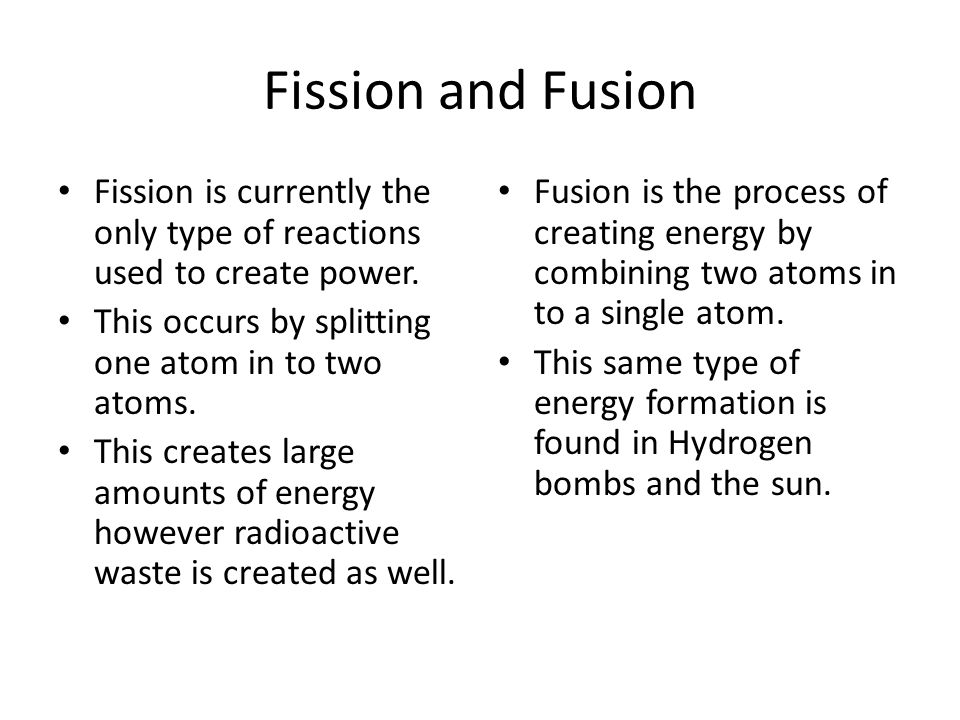 nuclear fusion has more potential for long term use than the current fission reactors You may have noticed by now that if climbing the hill is the goal for energy gain, we have a lot more climb available on the left (fusion) side than on the right (fission) side in particular, notice 4 he sitting pretty atop a local spike.