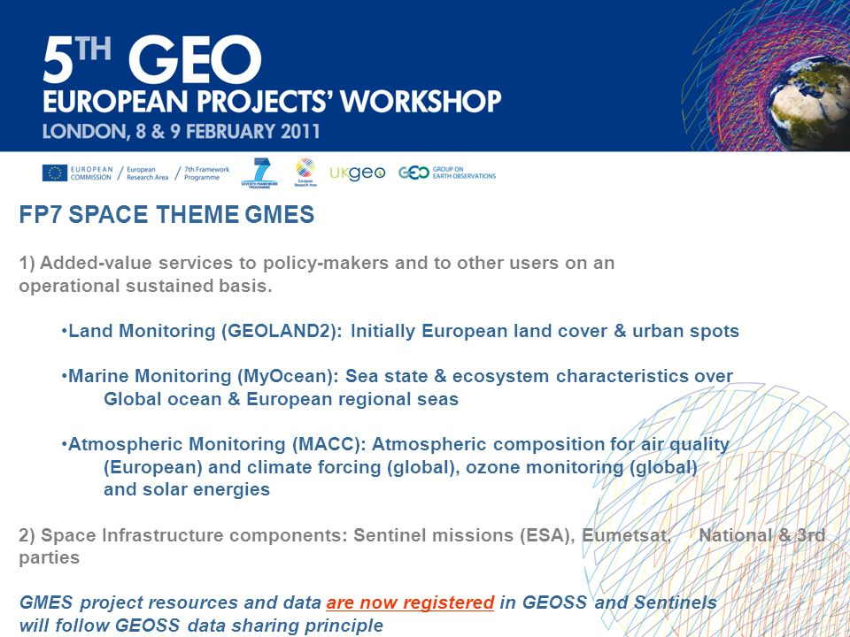 FP7 SPACE THEME GMES 1) Added-value services to policy-makers and to other users on an. operational sustained basis.