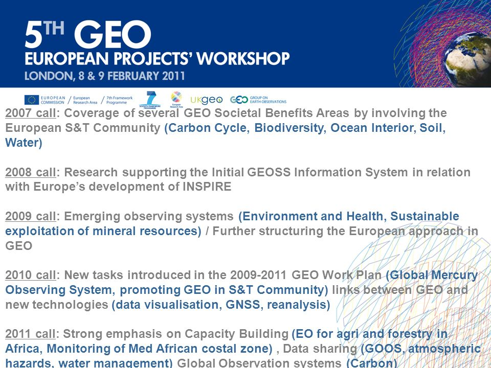 2007 call: Coverage of several GEO Societal Benefits Areas by involving the European S&T Community (Carbon Cycle, Biodiversity, Ocean Interior, Soil, Water)