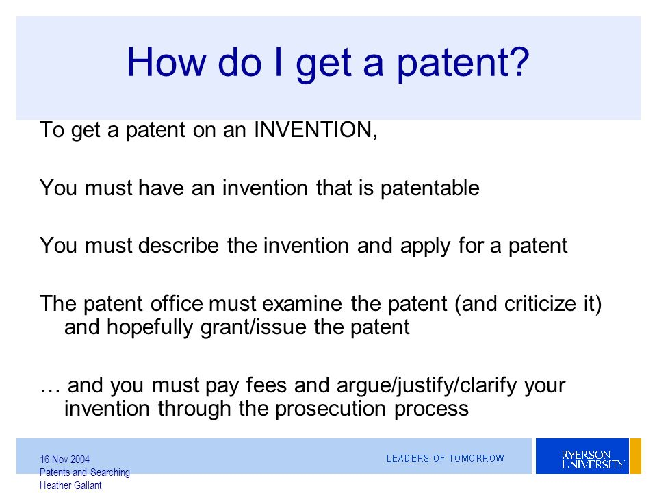 How Do I Get A Patent To On An INVENTION