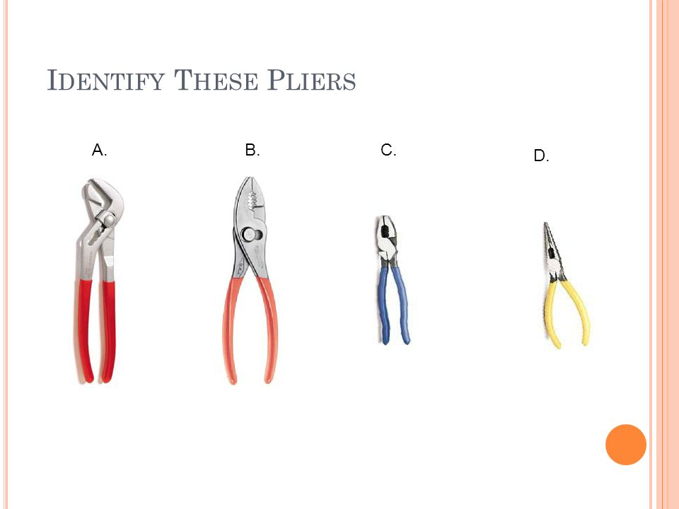Identify These Pliers A. B. C. D.