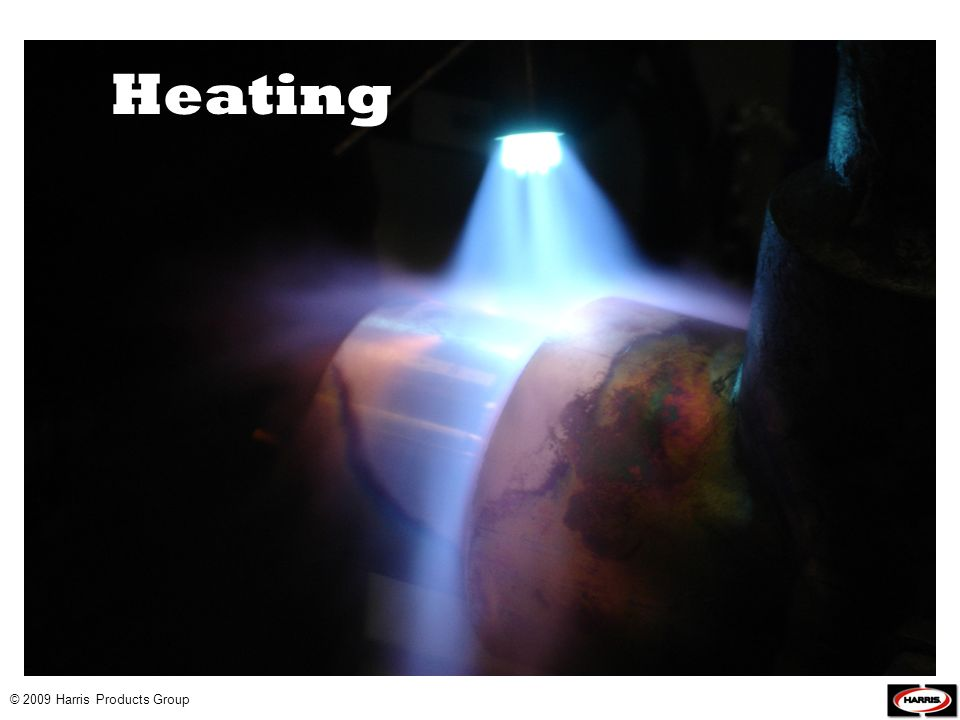 Heating © 2009 Harris Products Group