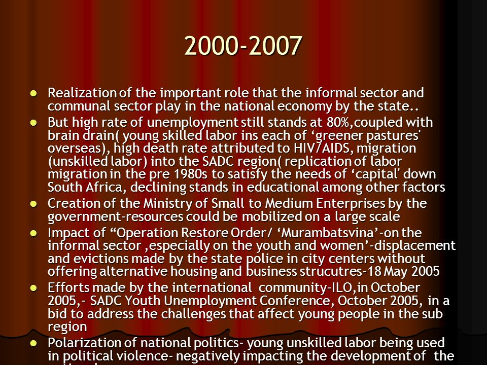 2000-2007 Realization of the important role that the informal sector and communal sector play in the national economy by the state..