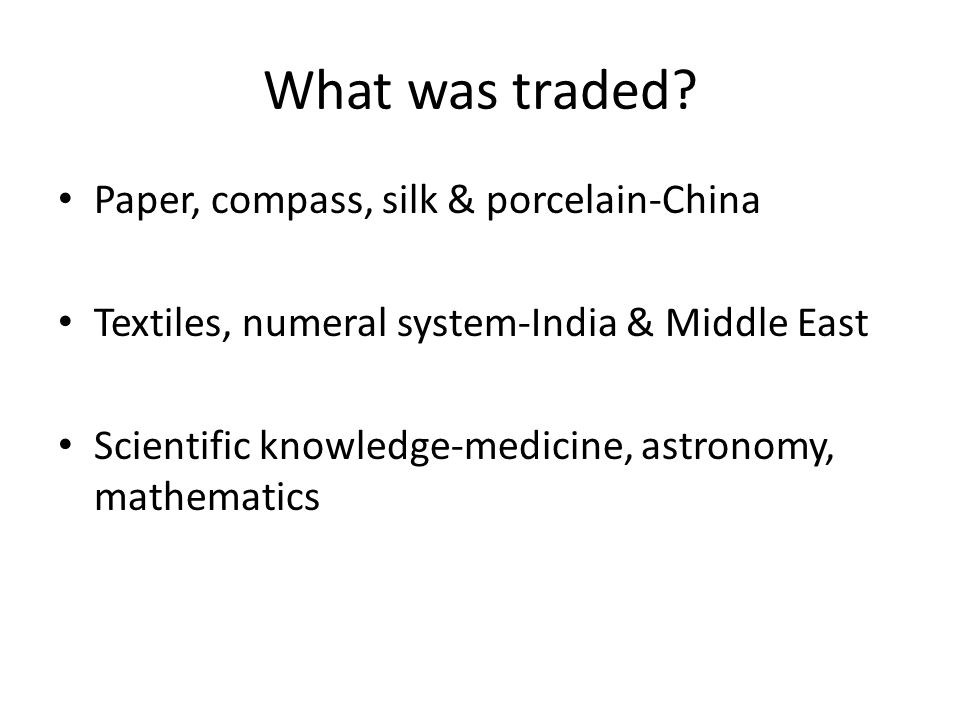 What was traded Paper, compass, silk & porcelain-China