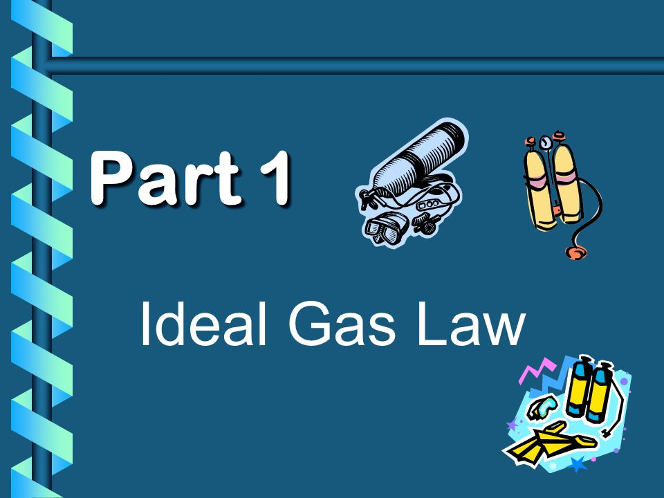 Part 1 Ideal Gas Law
