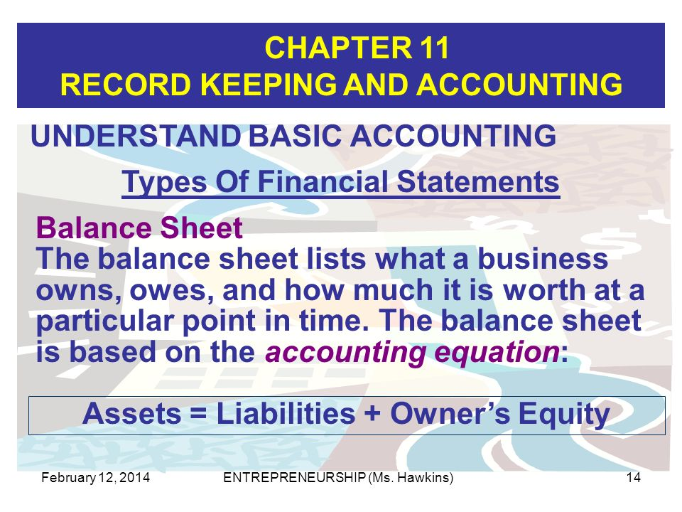 Types Of Financial Statements Assets = Liabilities + Owner's Equity