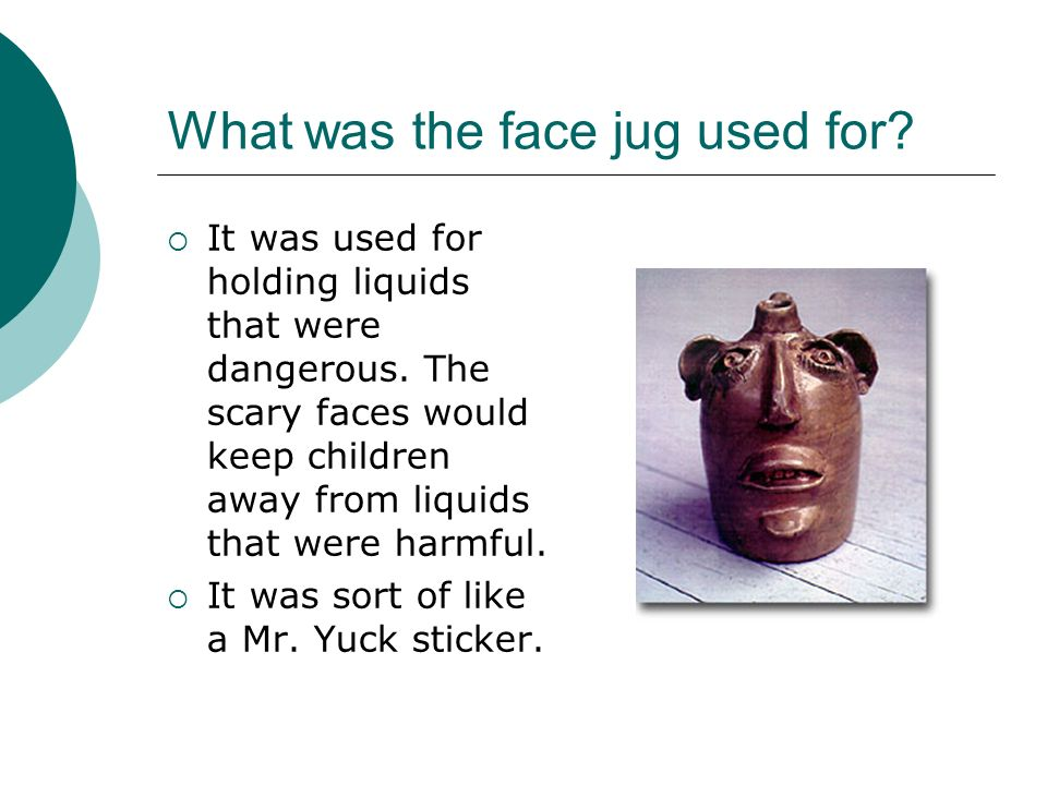 What was the face jug used for