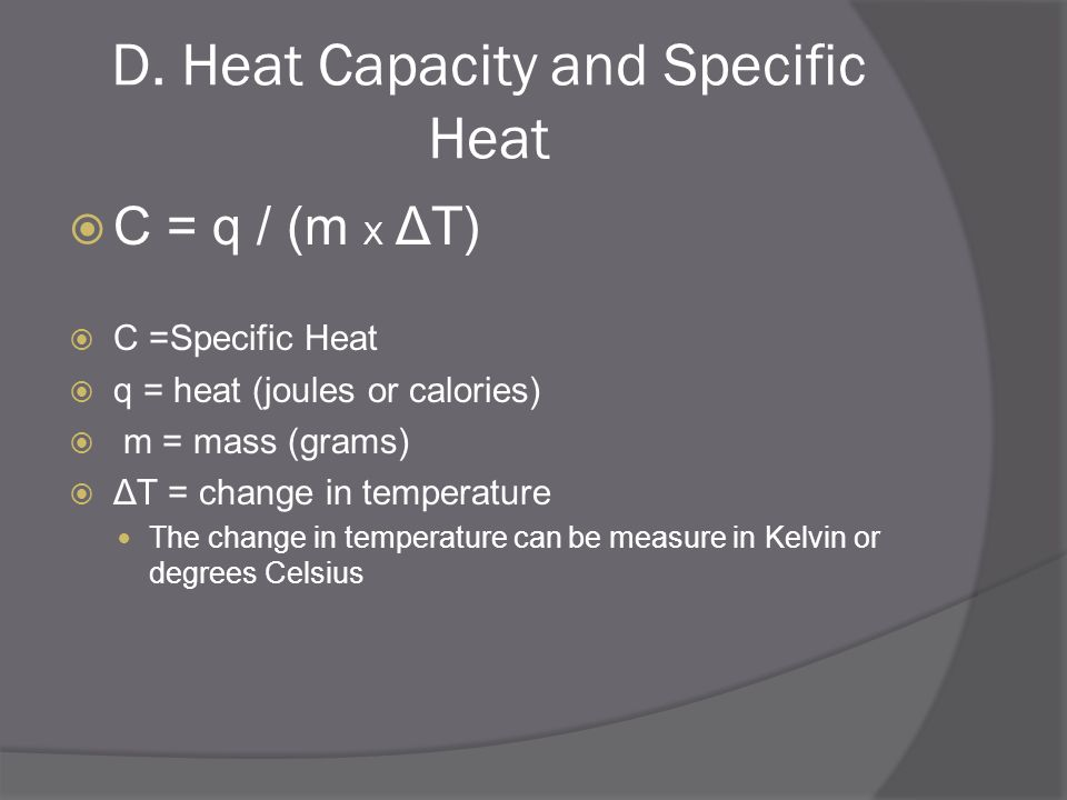 D. Heat Capacity and Specific Heat