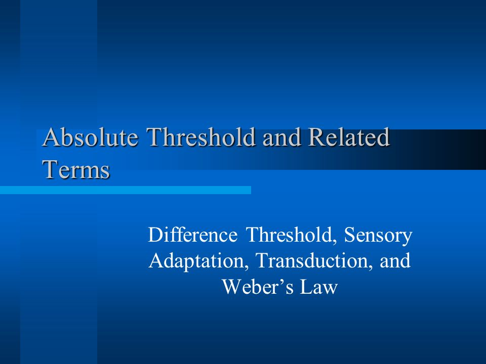 Absolute Threshold and Related Terms
