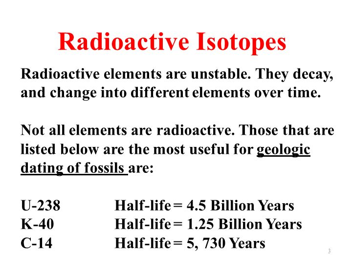 Radioactive Isotopes Radioactive elements are unstable. They decay, and change into different elements over time.