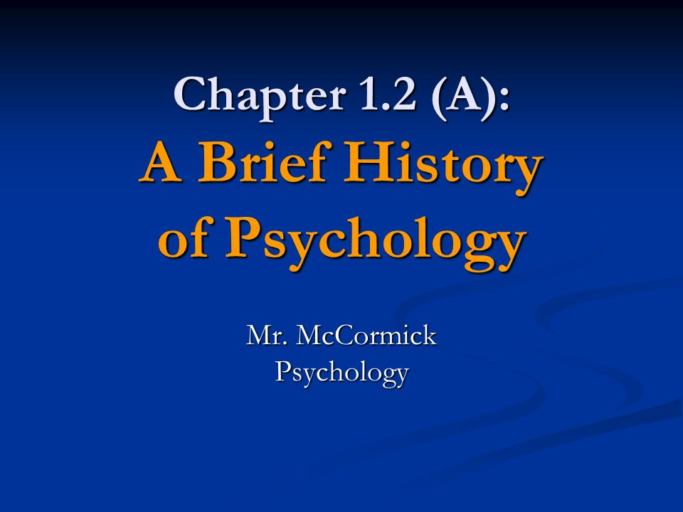 Chapter 1 2 A A Brief History Of Psychology
