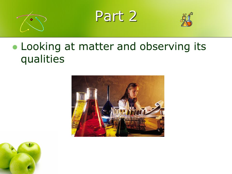 Part 2 Looking at matter and observing its qualities