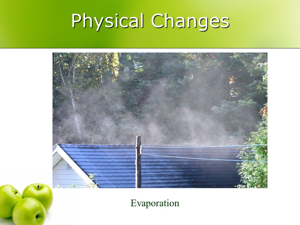 Physical Changes Evaporation