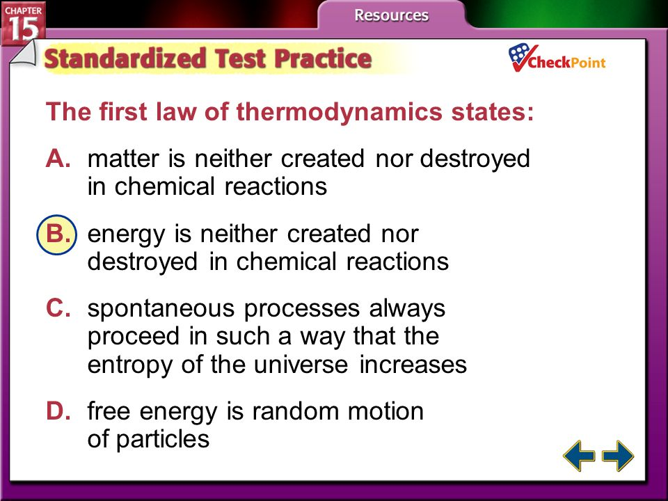 A B C D The first law of thermodynamics states:
