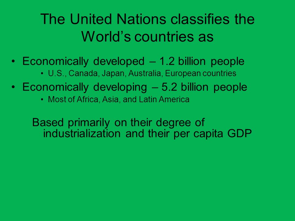 The United Nations classifies the World's countries as