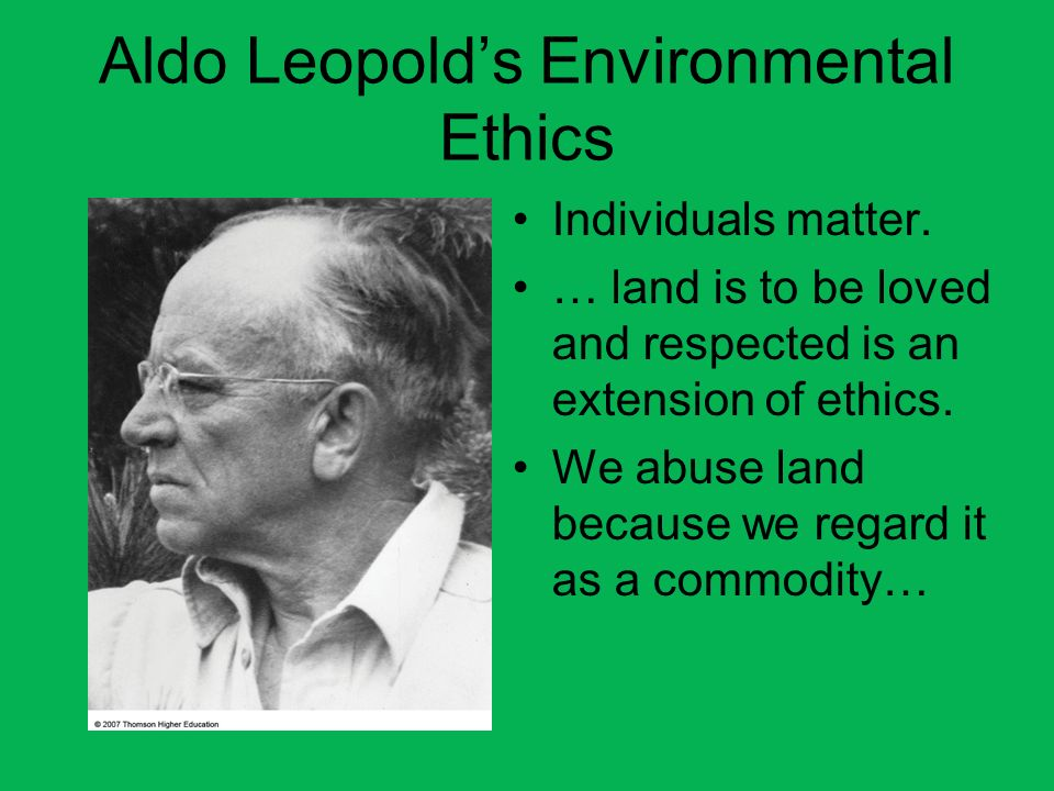 Aldo Leopold's Environmental Ethics