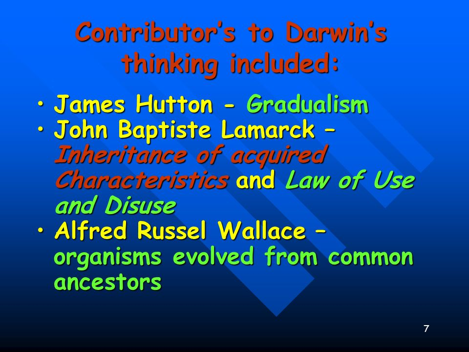 Contributor's to Darwin's thinking included: