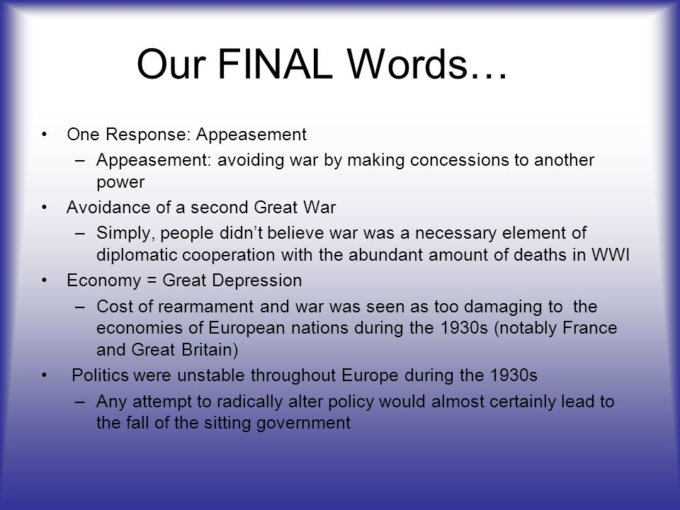 Our FINAL Words… One Response: Appeasement