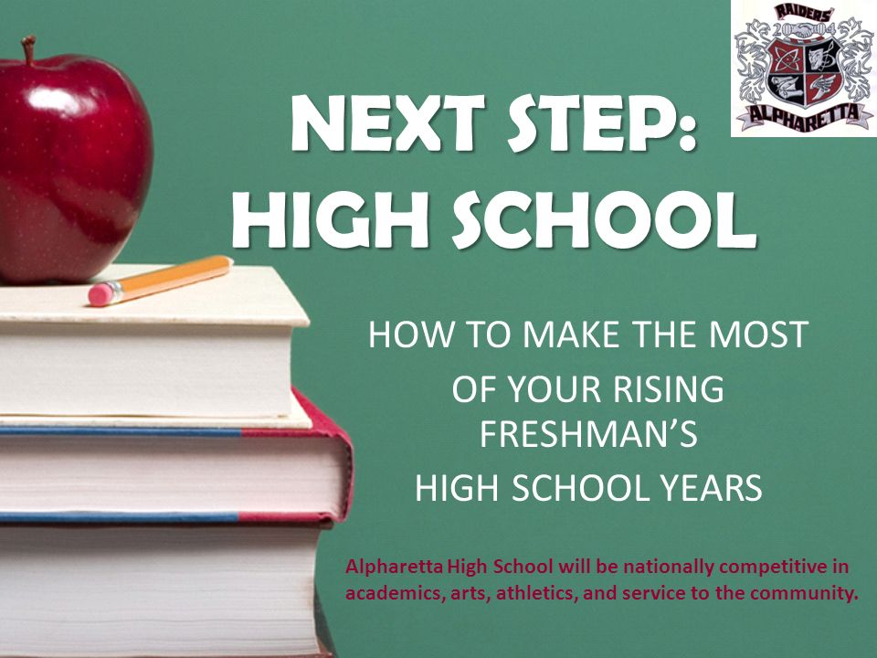 HOW TO MAKE THE MOST OF YOUR RISING FRESHMAN'S HIGH SCHOOL YEARS