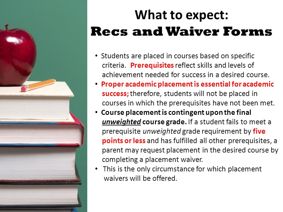 What to expect: Recs and Waiver Forms