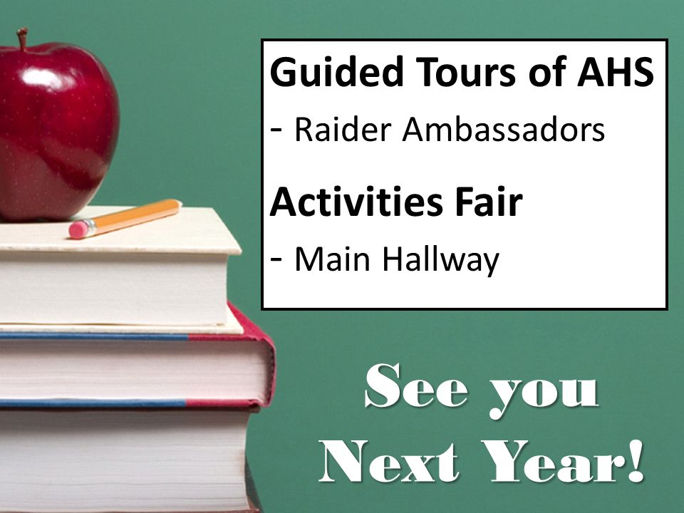 See you Next Year! Guided Tours of AHS Raider Ambassadors