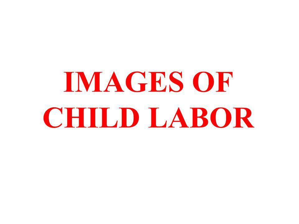 IMAGES OF CHILD LABOR