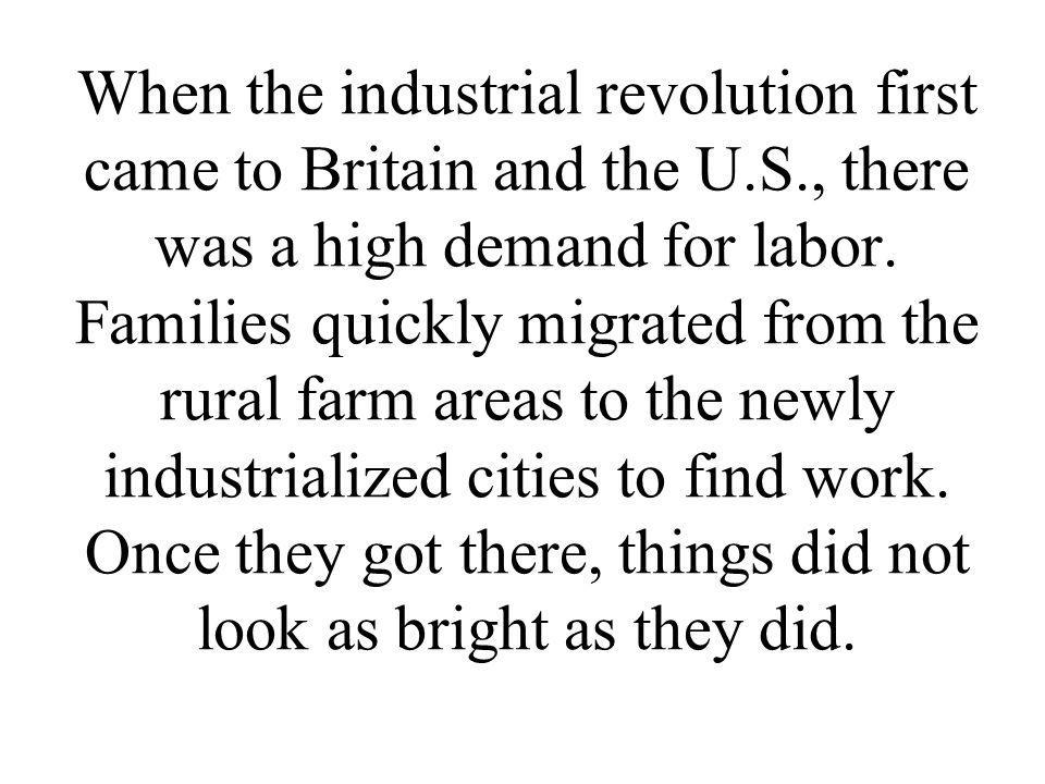 When the industrial revolution first came to Britain and the U. S